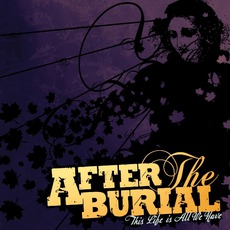 This Life Is All We Have mp3 Album by After The Burial