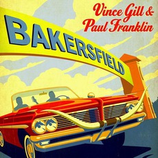 Bakersfield by Vince Gill & Paul Franklin
