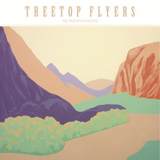 The Mountain Moves mp3 Album by Treetop Flyers