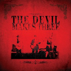 The Devil Makes Three (Re-Issue)