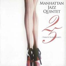 25: Tribute To Art Blakey mp3 Album by Manhattan Jazz Quintet