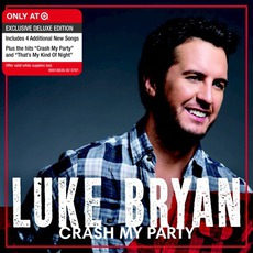 Crash My Party (Deluxe Edition) by Luke Bryan