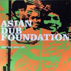 New Way New Life by Asian Dub Foundation