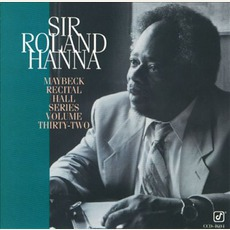 "Maybeck Recital Hall Series, Volume Thirty-Two by ""Sir"" Roland Hanna"