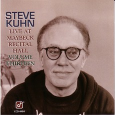 Live At Maybeck Recital Hall, Volume Thirteen mp3 Live by Steve Kuhn