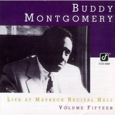 Live At Maybeck Recital Hall, Volume Fifteen mp3 Live by Buddy Montgomery