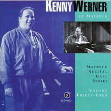 Maybeck Recital Hall Series, Volume Thirty-Four mp3 Live by Kenny Werner