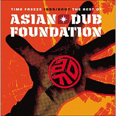 Time Freeze 1995 / 2007: The Best Of Asian Dub Foundation mp3 Artist Compilation by Asian Dub Foundation