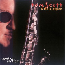 Smokin' Section mp3 Album by Tom Scott & The L.A. Express