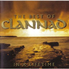 The Best Of Clannad: In A Lifetime mp3 Artist Compilation by Clannad