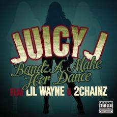 Bandz A Make Her Dance (Feat. Lil Wayne & 2 Chainz) mp3 Single by Juicy J