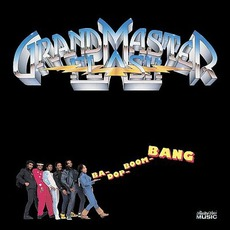 Ba-Dop-Boom-Bang mp3 Album by Grandmaster Flash