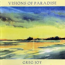 Visions Of Paradise by Greg Joy
