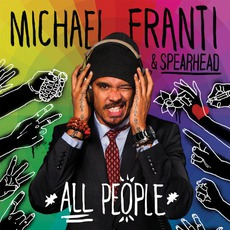 All People (Deluxe Edition) mp3 Album by Michael Franti & Spearhead