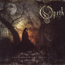 The Candlelight Years mp3 Artist Compilation by Opeth