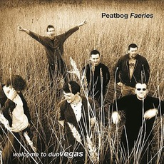Welcome To Dun Vegas mp3 Album by Peatbog Faeries