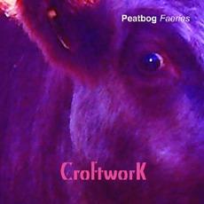 Croftwork mp3 Album by Peatbog Faeries