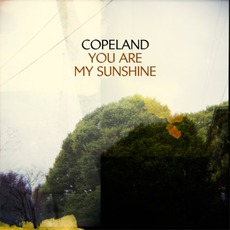 You Are My Sunshine mp3 Album by Copeland