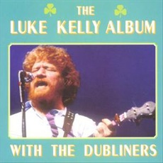 The Luke Kelly Album With The Dubliners