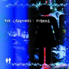 Hybrids by The Creatures