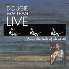 Live: From The Ends Of The Earth by Dougie MacLean