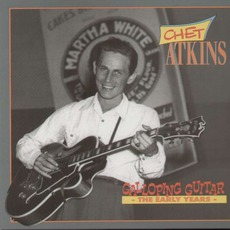 Galloping Guitar: The Early Years, 1945-1954 by Chet Atkins