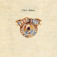 1947-1981 The RCA Years by Chet Atkins