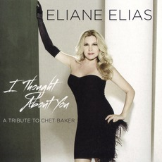 I Thought About You (A Tribute To Chet Baker) mp3 Album by Eliane Elias