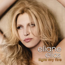 Light My Fire mp3 Album by Eliane Elias