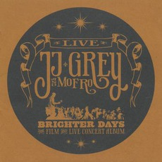 Brighter Days - The Live Concert Album mp3 Live by JJ Grey & Mofro
