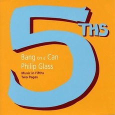 Music In Fifths (Bang On A Can) mp3 Album by Philip Glass