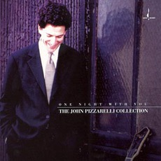 One Night With You - The John Pizzarelli Collection mp3 Album by John Pizzarelli