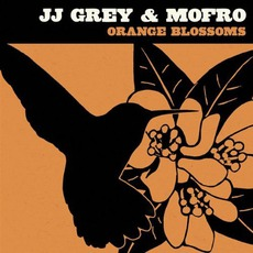 Orange Blossoms mp3 Album by JJ Grey & Mofro