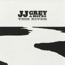 This River mp3 Album by JJ Grey & Mofro