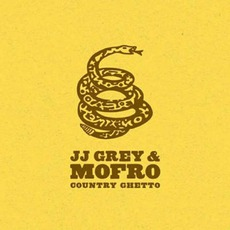 Country Ghetto mp3 Album by JJ Grey & Mofro