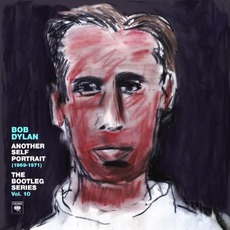 Another Self Portrait (1969-1971): The Bootleg Series, Volume 10 by Bob Dylan