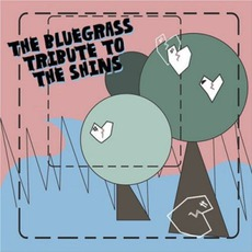 The Bluegrass Tribute To The Shins mp3 Album by Iron Horse