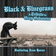 Black And Bluegrass: A Tribute To Ozzy Osbourne mp3 Album by Iron Horse