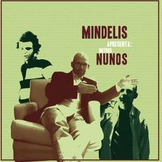 Apresenta Outros Nunos by Nuno Mindelis