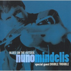 Blues On The Outside (Feat. Double Trouble) by Nuno Mindelis