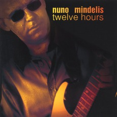 Twelve Hours by Nuno Mindelis