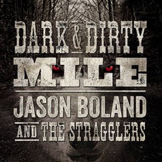 Dark & Dirty Mile by Jason Boland & The Stragglers