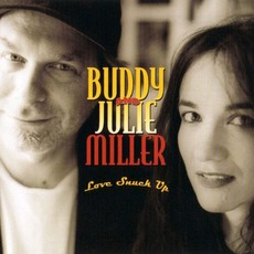 Love Snuck Up mp3 Album by Buddy & Julie Miller