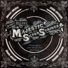 Buddy Miller's Majestic Silver Strings