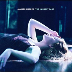 The Hardest Part mp3 Album by Allison Moorer