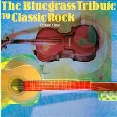 The Bluegrass Tribute To Classic Rock, Edition One mp3 Compilation by Various Artists