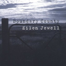 Boundary County by Eilen Jewell