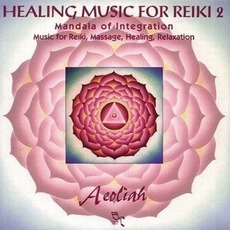 Healing Music For Reiki 2: Mandala Of Integration