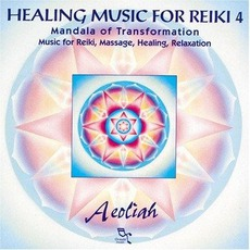 Healing Music For Reiki 4: Mandala Of Transformation