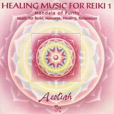 Healing Music For Reiki 1: Mandala Of Purity